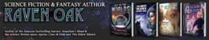 Author Interview: Raven Oak – #scifi #fantasy #amreading